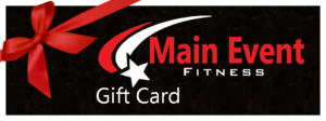 Main Event Fitness Gift Cards